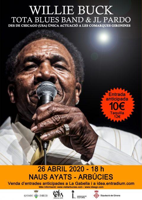 Willie Buck                             Tota Blues Band & JL Pardo. Naus Ayats, Arbúcies
